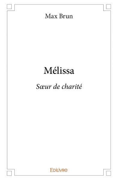 Mélissa, sœur de charité. Poésies, poèmes de Max Brun.