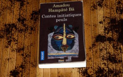 Contes Initiatiques Peuls d'Amadou Hampâté Bâ
